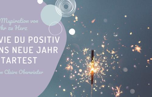OMspiration von Ohr zu Herz #1 Wie du positiv ins neue Jahr startest