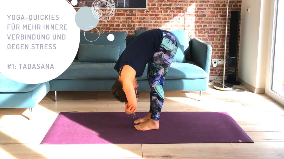 Yoga-Quickies für mehr innere Verbindung und gegen Stress - Tadasana