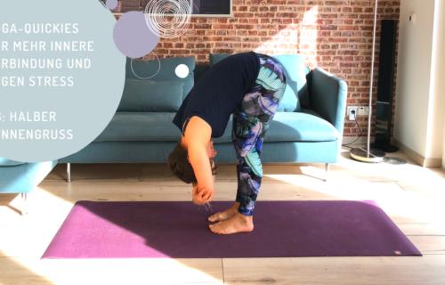 Yoga-Quickies für mehr innere Verbindung und gegen Stress - #8: Halber Sonnengruß