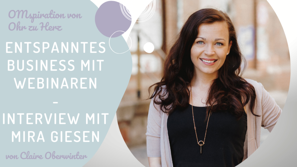 Entspanntes Business mit Webinaren - Interview mit Mira Giesen